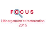 Couverture Focus Hébergement et restauration 2015